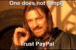One Does Not Simply Walk into Mordor or trust Paypal