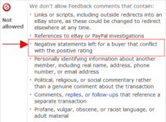 We don't allow Feedback comments that contain:  ... 'Negative statements left for a buyer that conflict with the positive rating...'