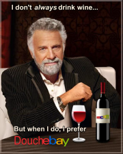 I don't always drink wine, but when I do, I prefer douchebay